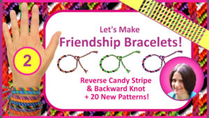 """Let's Make Friendship Bracelets Part 2: Reverse Candy Stripe & Backward Knot + 20 New Patterns"" Skillshare class by Debbie Hart"