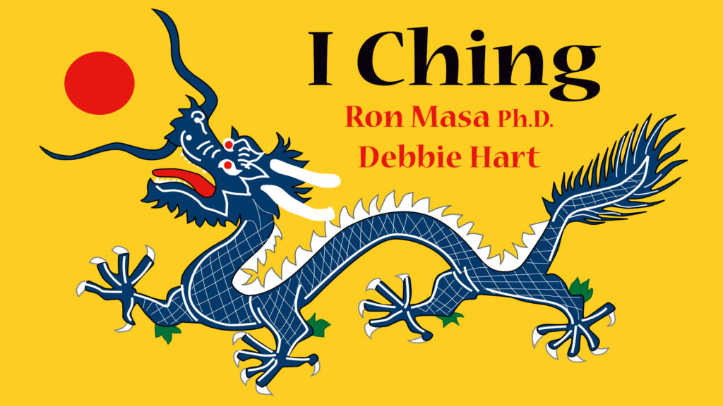 """""""Discover the I Ching & Hear Inner Guidance on Life Questions"""" Udemy course by Ron Masa and Debbie Hart"""